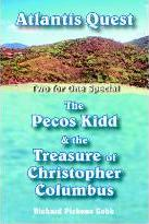 Atlantis Quest and The Pecos Kidd and the Treasure of Christopher Columbus