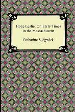 Hope Leslie, Or, Early Times in the Massachusetts