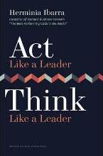 Act Like a Leader, Think Like a Leader