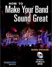 How to Make Your Band Sound Great (Book and DVD)