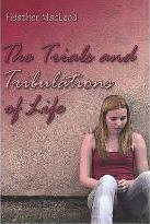 The Trials and Tribulations of Life