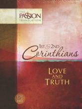 Tpt Passion Translation: 1st & 2nd Corinthians - Love and Truth