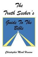 The Truth Seeker's Guide to the Bible