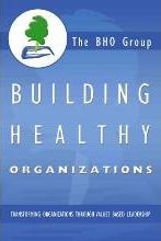 Building Healthy Organizations