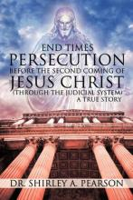 End Times Persecution Before the Second Coming of Jesus Christ