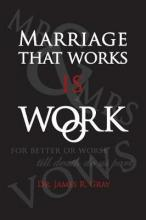 Marriage That Works Is Work