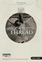 The Gospel Project for Adults: Atonement Thread Adult Study Guide