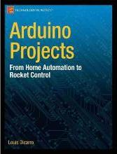 Arduino Projects: From Home Automation to Rocket Control