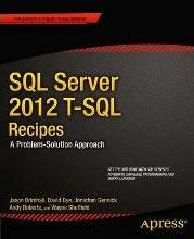 SQL Server 2012 T-SQL Recipes: A Problem-Solution Approach 2012