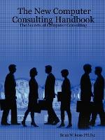 The New Computer Consulting Handbook