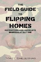 The Field Guide to Flipping Homes