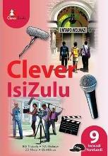 Clever isiZulu: Gr 9: Learner's Book