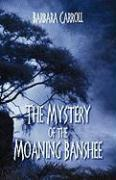 The Mystery of the Moaning Banshee