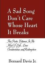A Sad Song Don't Care Whose Heart It Breaks