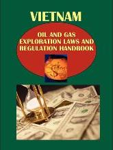 Vietnam Oil and Gas Exploration Laws and Regulation Handbook