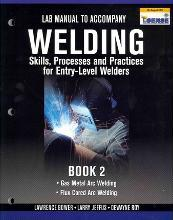 Lab Manual for Jeffus/Bower's Welding Skills, Processes and Practices for Entry-Level Welders, Book 2