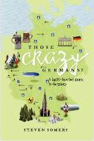 Those Crazy Germans! Alighthearted Guide to Germany