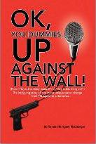 Ok, You Dummies, Up Against the Wall!