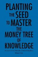 Planting the Seed to Master the Money Tree of Knowledge