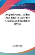 Original Poems, Ballads and Tales in Verse for Reading and Recitation (1910)