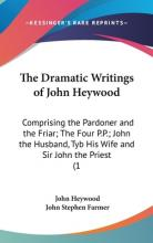 The Dramatic Writings of John Heywood