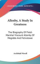 Allenby, a Study in Greatness