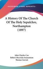 A History of the Church of the Holy Sepulchre, Northampton (1897)