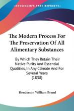 The Modern Process for the Preservation of All Alimentary Substances