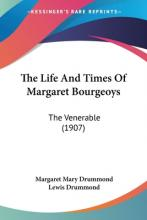 The Life and Times of Margaret Bourgeoys