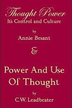 Thought Power Its Control and Culture & Power and Use of Thought