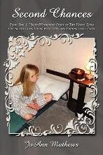 Second Chances: Heart-wrenching Story of Two Young Girls Hoping for Love, Living with Loss, and Finding Their Faith Bk. 1