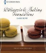 Le Cordon Bleu Patisserie Foundations Classic Recipes