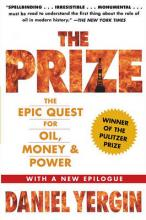 """The Prize: The Epic Quest for Oil, Money and Power """