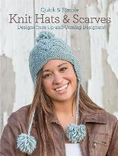 Quick and Simple Knit Hats & Scarves