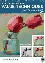 Acrylic Painting Value Techniques - Fast, Loose and Bold
