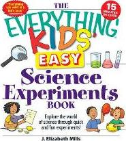 """The """"Everything"""" Kids' Easy Science Experiments Book"""