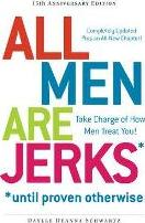 All Men are Jerks - Until Proven Otherwise