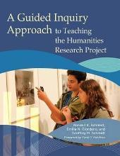 A Guided Inquiry Approach to Teaching the Humanities Project