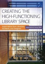 Creating the High-Functioning Library Space