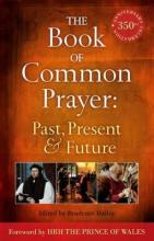 The Book of Common Prayer: Past, Present and Future