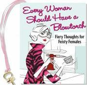 Every Woman Should Have/Blowtorch