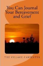 You Can Journal Your Bereavement and Grief