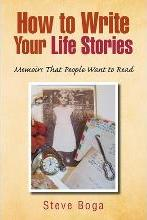 How to Write Your Life Stories Memoirs That People Want to Read