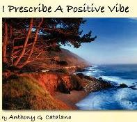 I Prescribe a Positive Vibe