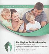 The Magic of Positive Parenting