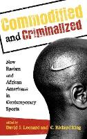Commodified and Criminalized