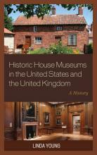 Historic House Museums in the United States and the United Kingdom