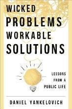 Wicked Problems ... Workable Solutions