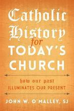 Catholic History for Today's Church