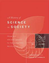 A History of Science in Society: Volume I